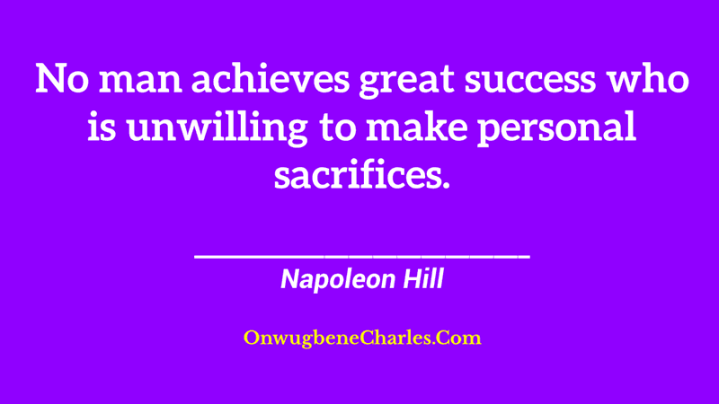 Personal sacrifice is the key to success