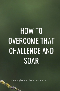 How to overcome that challenge