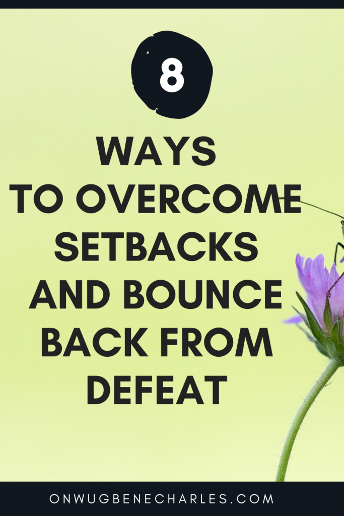 ways to overcome setbacks and bounce back