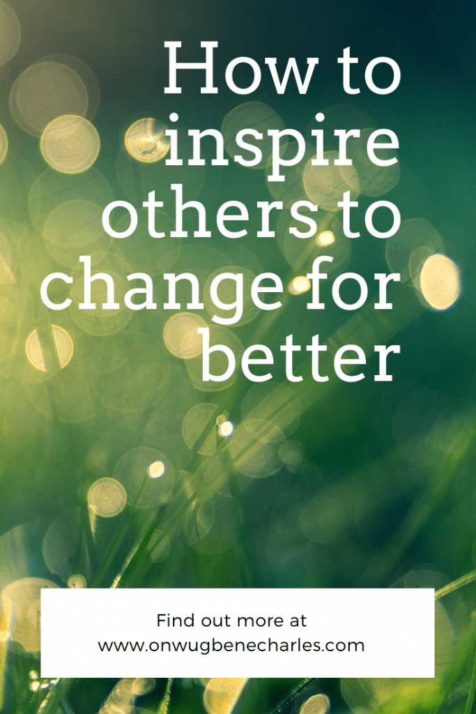 inspire others to change for better
